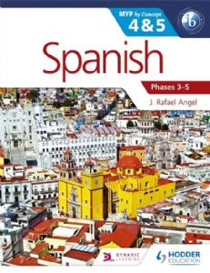 Spanish for the IB MYP 4-5 (Phases 3-5) Student Book